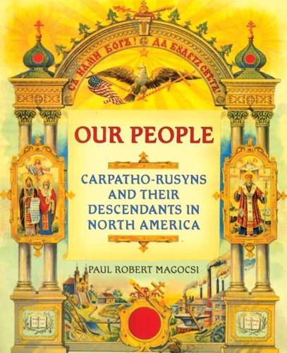 9780865166110: Our People: Carpatho-Rusyns and Their Descendants in North America