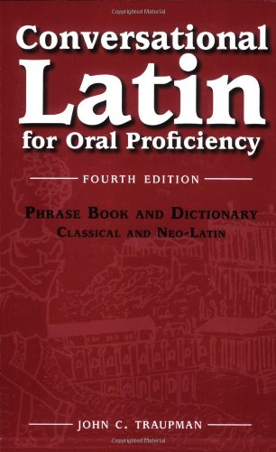 9780865166226: Conversational Latin: For Oral Proficiency: Phrase Book and Dictionary; Classical and Neo-latin