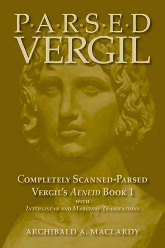 Parsed Vergil: Completely Scanned-Parsed Vergil's Aeneid Book I (9780865166301) by Virgil