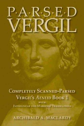 9780865166301: Parsed Vergil: Completely Scanned-Parsed Vergil's Aeneid Book I