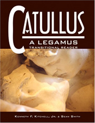 9780865166349: Catullus: A Legamus Transitional Reader (Legamus Transitional Reader Series) (Latin Edition)