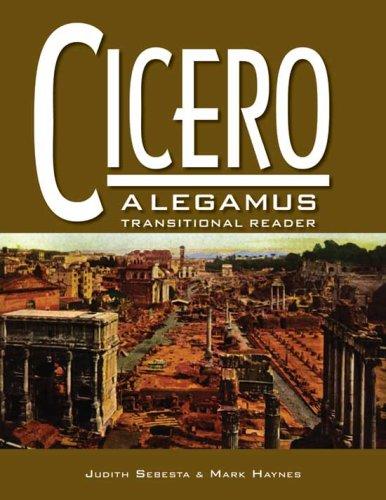 9780865166561: Cicero: A Legamus Transitional Reader (The Legamus Reader Series)