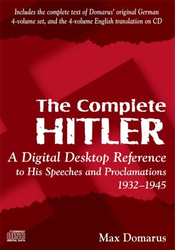 9780865166585: The Complete Hitler: A Digital Desktop Reference to His Speeches & Proclamations, 1932-1945