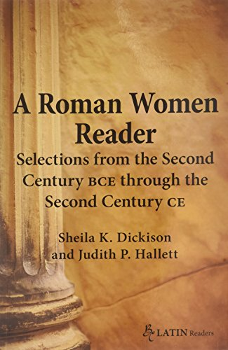 A Roman Women Reader: Selections from the: Sheila K. Dickison,