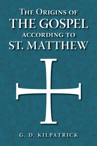 9780865166677: The Origins of the Gospel According to St. Matthew: Textual and Source Study