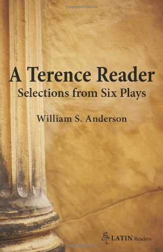 A Terence Reader: Selections from Six Plays (Bc Latin Reader) (0865166781) by William S. Anderson