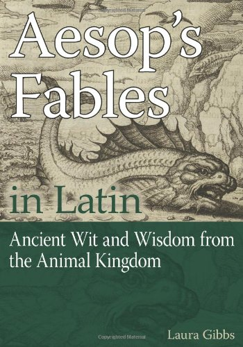 9780865166950: Aesop's Fables in Latin: Ancient Wit and Wisdom from the Animal Kingdom (English and Latin Edition)