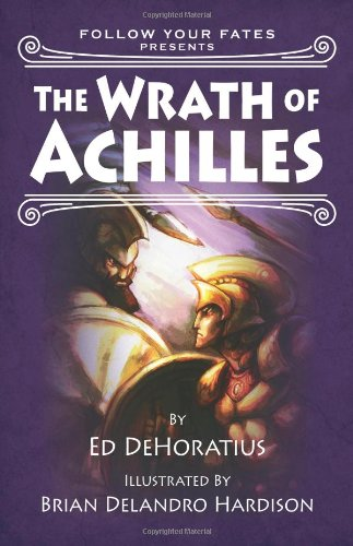 9780865167087: The Wrath of Achilles: Follow Your Fate (Follow Your Fates)