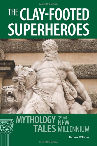9780865167193: The Clay-footed SuperHeroes:  Mythology Tales for the New Millennium (Latin for the New Millennium)