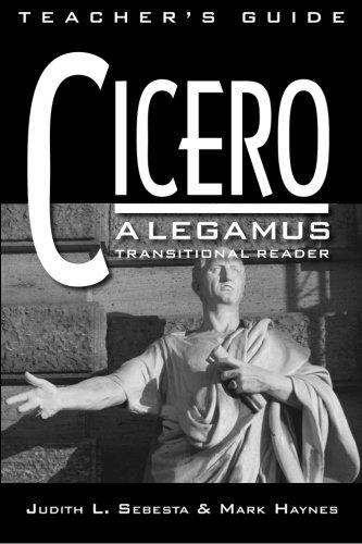 9780865167353: Cicero: A Legamus Transitional Reader: Teacher's Guide