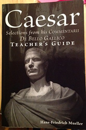 9780865167544: Caesar: Selections from his Commentarii de bello Gallico -- Teacher's Guide