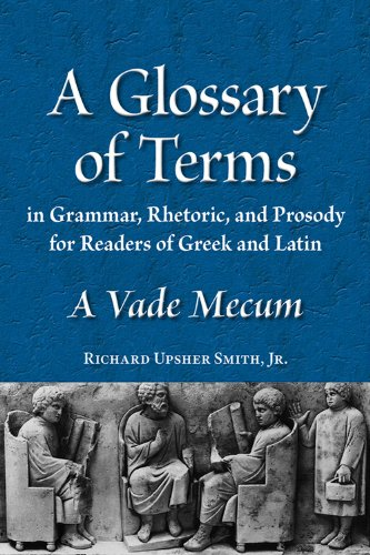 9780865167599: A Glossary of Terms in Grammar, Rhetoric, and Prosody for Readers of Greek and Latin: A Vade Mecum (Latin Edition) (Latin and English Edition)