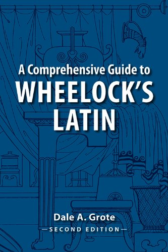 9780865167735: A Comprehensive Guide to Wheelock's Latin (English and Latin Edition)