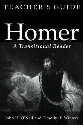 Homer A Transitional Reader Teacher's Guide: O'Neil, John H; Winters, Timothy F.