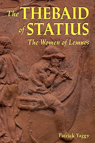 9780865168190: The Thebaid of Statius: The Women of Lemnos (Latin and English Edition)