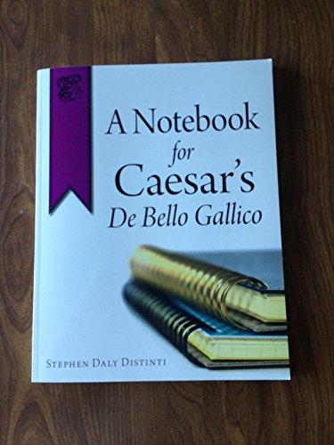 9780865168268: A Notebook for Caesar's De Bello Gallico