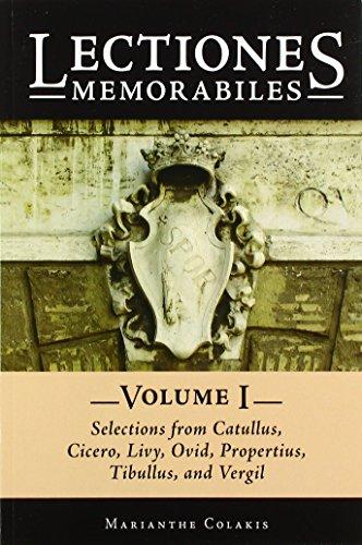 9780865168299: Lectiones Memorabiles: Selections from Catullus, Cicero, Livy, Ovid, Propertius, Tibullus, and Vergil