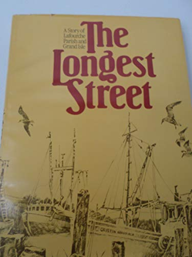 9780865180130: The Longest Street: A Story of Lafourche Parish and Grand Isle