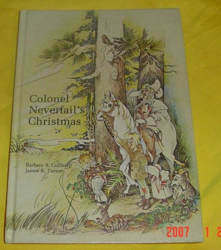 9780865180192: Colonel Neverfail's Christmas