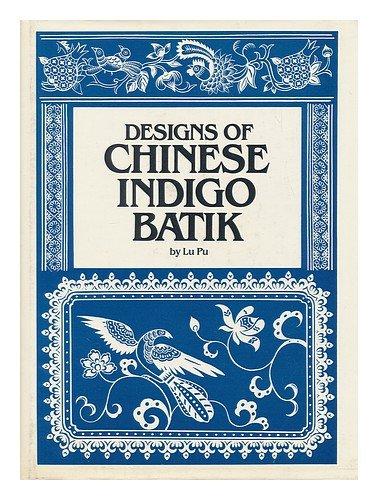Designs of Chinese Indigo Batik: Pu, Lu