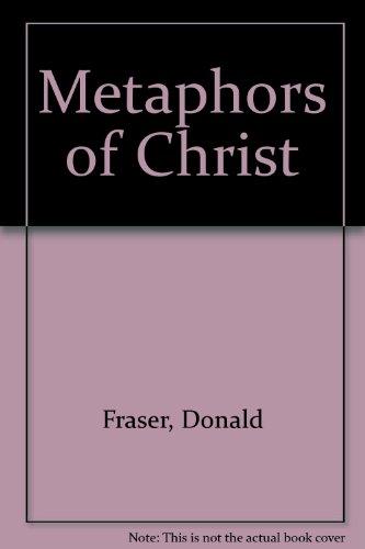 Metaphors of Christ: Fraser, Donald