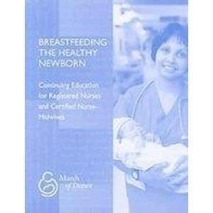 Breastfeeding the Healthy Newborn: Pugh, Linda C.,