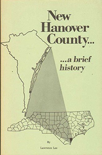 New Hanover County: A Brief History: Lee, E. Lawrence