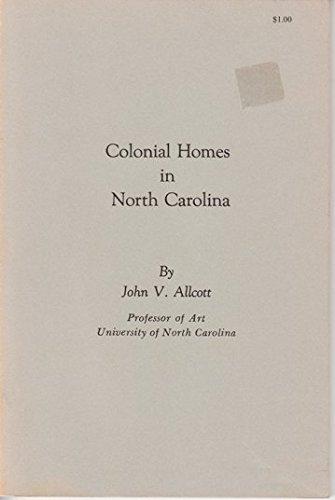 Colonial Homes in North Carolina [Jan 01,: Allcott, John V.