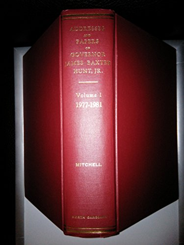 9780865261785: Addresses and Public Papers of James Baxter Hunt, Jr., Governor of North Carolina, Vol. 1: 1977-1981