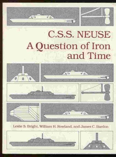 C.S.S. Neuse: A question of iron and time: Leslie S Bright