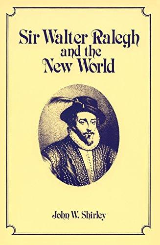 Sir Walter Ralegh and the New World: John W. Shirley