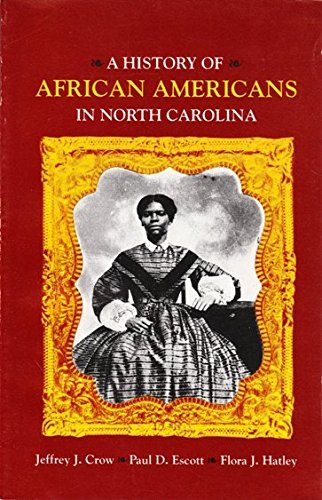 History Of African Americans In North: Jeffrey J Crow