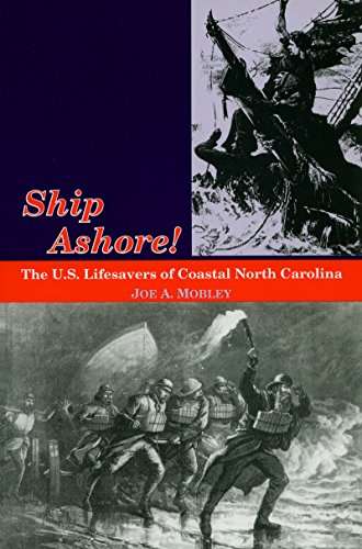 Ship Ashore!: The U.S. Lifesavers of Coastal North Carolina