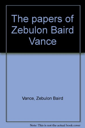 The Papers of Zebulon Baird Vance Volume 2 1883: Vance, Zebulon Baird; Mobley, Joe A.;Johnston, ...
