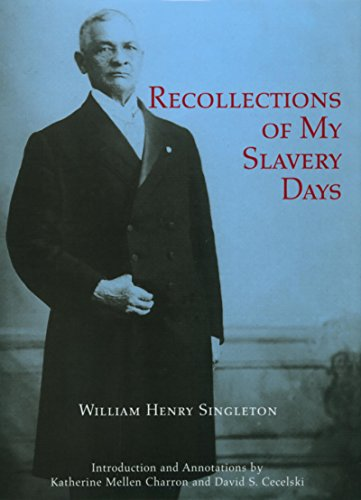 Recollections of My Slavery Days: William Henry Singleton;