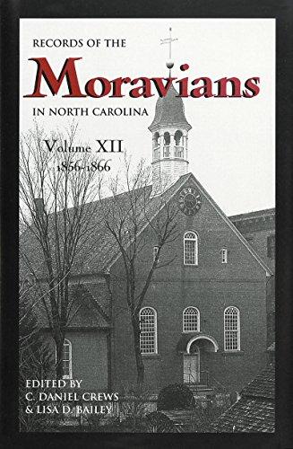 Records of the Moravians in North Carolina Volume Xii 1856-1866: Crews, C. Daniel; Lisa D. Bailey, ...