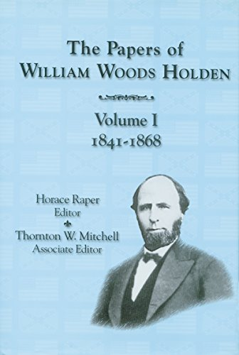 The papers of William Woods Holden: Holden, W. W