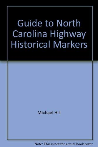 Guide to North Carolina Highway Historical Markers: State Department of Archives and History
