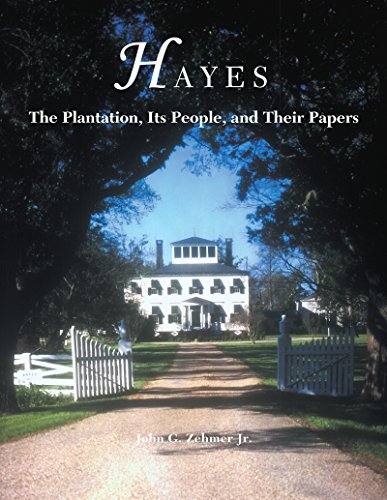 Hayes: The Plantation, Its People, and Their Papers. North Carolina Society Imprints Number 41: ...