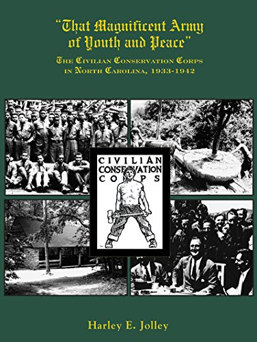 That Magnificent Army of Youth and Peace: The Civilian Conservation Corps in North Carolina, 1933-...