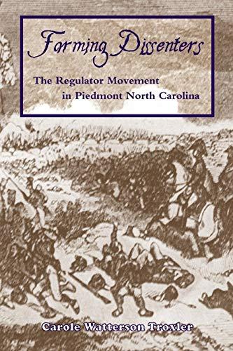 9780865263505: Farming Dissenters: The Regulator Movement in Piedmont North Carolina