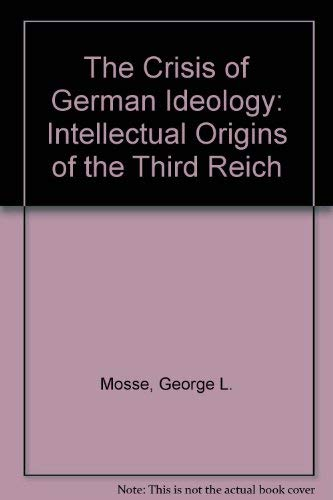 9780865270367: The Crisis of German Ideology: Intellectual Origins of the Third Reich