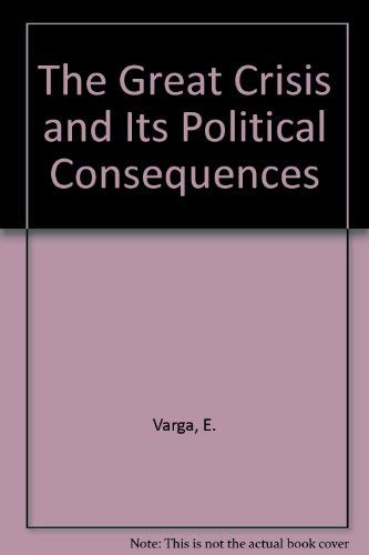 9780865270893: The Great Crisis and Its Political Consequences
