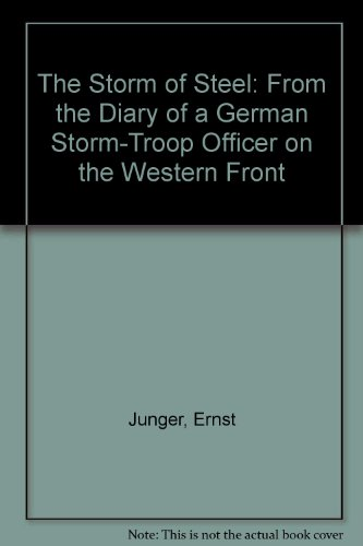 9780865273108: The Storm Of Steel. From The Diary Of A German Storm-Troop Officer On The Western Front.