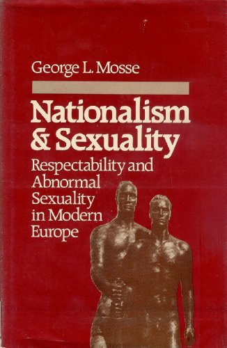 9780865273504: Nationalism and Sexuality: Respectability and Abnormal Sexuality in Modern Europe