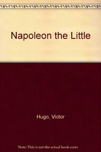Napoleon the Little - Hugo, Victor