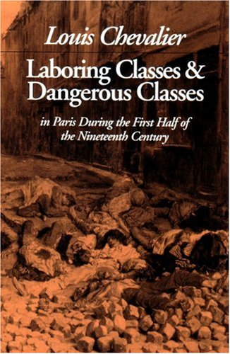 9780865274259: Laboring Classes and Dangerous Classes: In Paris During the First Half of the Nineteenth Century
