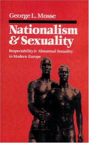 9780865274297: Nationalism and Sexuality: Respectability and Abnormal Sexuality in Modern Europe