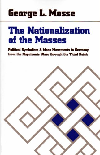 9780865274310: The Nationalization of the Masses : Political Symbolism and Mass Movements in Germany, from the Napoleonic Wars Through the Thrird Reich