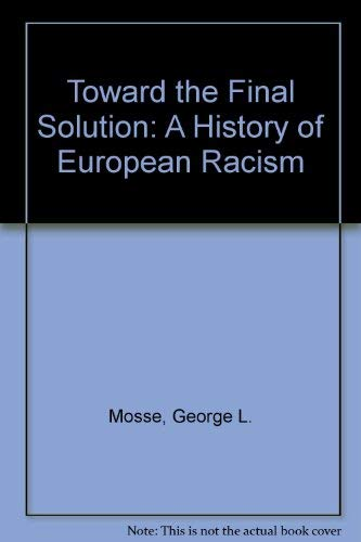 9780865279414: Toward the Final Solution: A History of European Racism